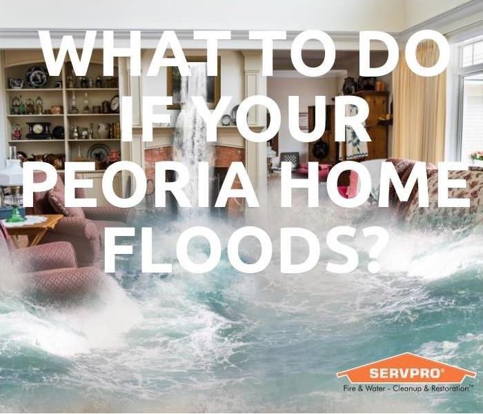 Water Damage What to do if your Peoria home floods?